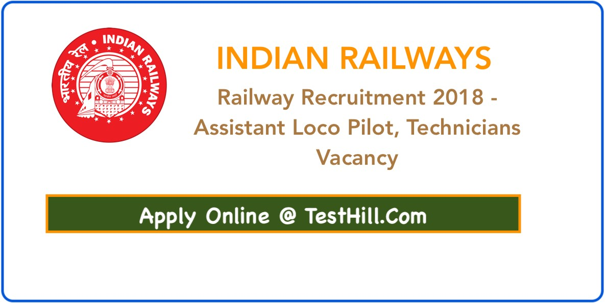 Railway Recruitment 2018 - Assistant Loco Pilot, Technicians Vacancy