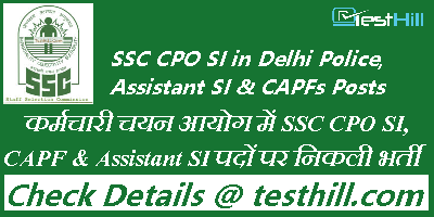 SSC CPO SI in Delhi Police, Assistant SI & CAPFs Recruitment 2019