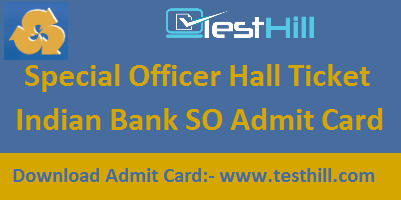 Indian Bank SO Admit Card 2018