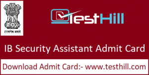 IB Security Assistant Admit Card