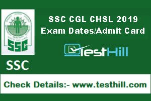 SSC CGL CHSL 2019 Exam Dates/Admit Card