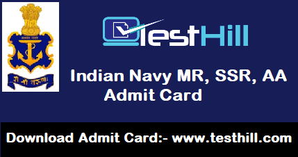 Indian Navy MR, SSR, AA Admit Card