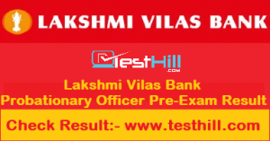 Lakshmi Vilas Bank Probationary Officer Pre-Exam Result