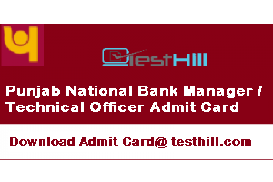 Punjab National Bank Manager/Technical Officer Admit Card