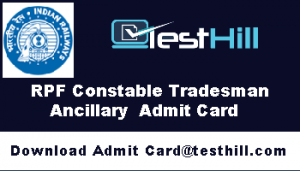 RPF Constable Tradesman Ancillary Admit Card