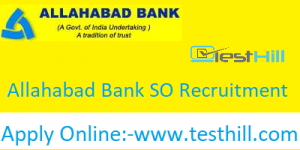 Allahabad Bank Specialist Officer (SO) Recruitment 2019