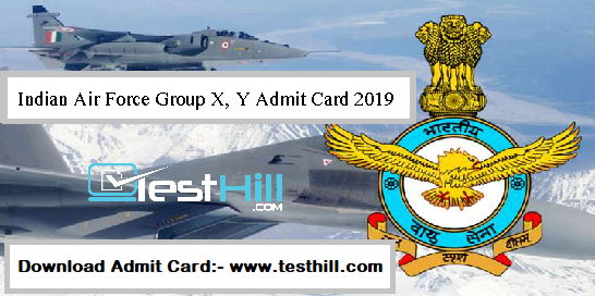 Indian Air Force Group X, Y Admit Card 2019