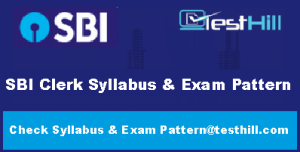 SBI Clerk Syllabus & Exam Pattern