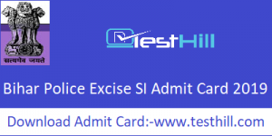 Bihar Police Excise SI Admit Card 2019