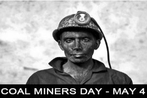 Coal Miners Day is observed on 4th May every year