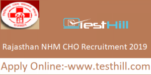Rajasthan NHM CHO Recruitment 2019