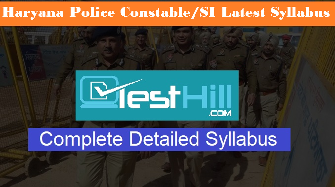 Haryana Police Constable SI Latest Syllabus