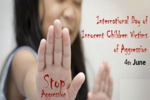 International Day of Innocent Children Victims of Aggression is observed on 4 June