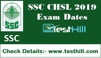 SSC CHSL 2019 Exam Dates