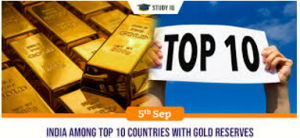 India is listed among top 10 nations in gold reserves