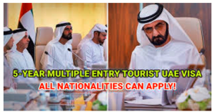 UAE Cabinet approved issuance of 5-Year multi-entry tourist visa