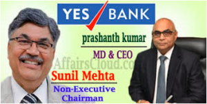 Prashant Kumar elected MD, CEO; Sunil Mehta Non-Executive Chairman of Yes Bank